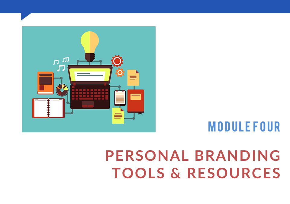 Module 4: Tools & Resources to Support Your Online Brand
